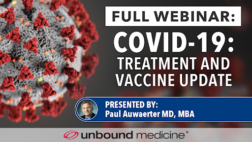 Paul Auwaerter MD, MBA, Professor of Medicine at Johns Hopkins University, provides an update on COVID-19 transmission, therapies, and vaccines.